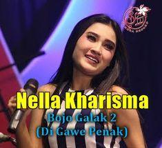 Download Lagu Nella Kharisma Bojo Galak 2 Mp3 Di Gawe Penak Baru