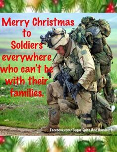 Merry Christmas to all the soldiers who can't be at home.