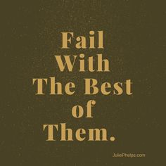Everyone fails at some time.