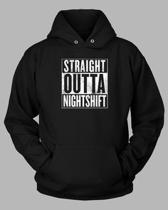 Straight Outta NightShift - Unisex - Holiday Sale