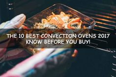 The 10 Best Convection Ovens to Buy in 2017!
