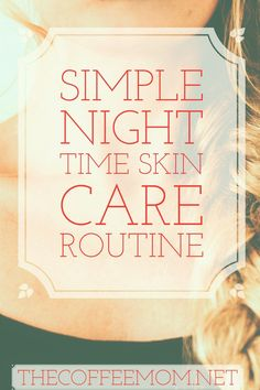 The perfect daily night time skin care routine for a busy mom. Great for oily and acne prone skin. thecoffeemom.net (scheduled via http://www.tailwindapp.com?utm_source=pinterest&utm_medium=twpin&utm_content=post132990643&utm_campaign=scheduler_attribution)