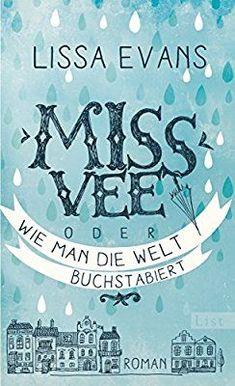 Miss Vee oder wie man die Welt buchstabiert: Roman: Amazon.de: Lissa Evans, Sabine Roth: Bücher