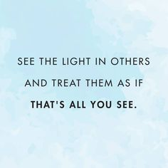 See the light, Be the light!