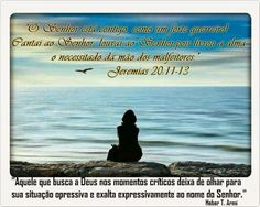 Cantem ao Senhor! Louvem ao Senhor! Porque ele salva o pobre das mãos dos ímpios. Jeremias 20:13