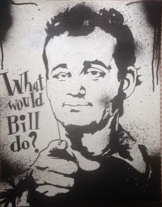 What would Bill do ?
