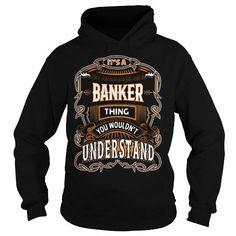 Awesome Tee BANKER,BANKERYear, BANKERBirthday, BANKERHoodie, BANKERName, BANKERHoodies Shirts & Tees #tee #tshirt #Job #ZodiacTshirt #Profession #Career #banker