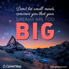 Your dreams are NEVER too big!