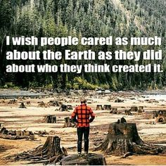PP: A thousand times THIS!! >>> Some do. Just not enough. - There also seems to be a portion of people who don't care much about the planet because they're too busy trying to get into heaven.