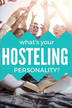 What's Your Hosteling Personality?   #travel #hostel #personality #travelers #adventure #community #funny #quiz #backpacking #backpacker