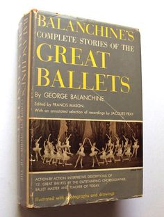 Balanchine's Complete Stories of The Great Ballets Dance 131 Ballet HB | eBay