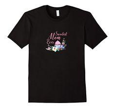Men's Best Mom Ever Shirt Floral Cupcake Candy Mothers Da...