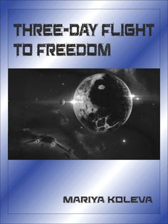 THREE-DAY FLIGHT TO FREEDOM by Mariya Koleva - Shine, 17, is longing to escape her miserable life and weird home. A military coup d'etat sends her away from Earth. She never planned to escape from her world, but you don't always get to chose your cards. On Elegrin, the Resistance movement is running a rebellion to overthrow Earth's dominion. Lives and fates intertwine in a struggle to make dreams come true. Sci Fi