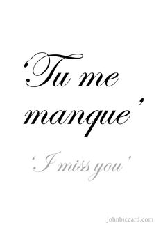 Quote In French You Dont Say I Miss You You Say You Are