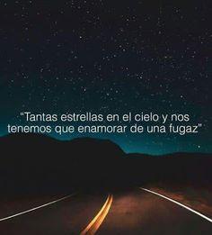 notamos las estrellas, pero a lo que siempre esperamos y apreciamos es ver a las fugaces pasar...