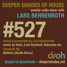 Deep House Radio Show Deeper Shades Of House #527 by Lars Behrenroth and exclusive guest mix by MAKHEN