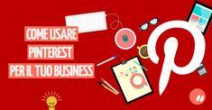 Come usare #Pinterest per il #business  via @markomorciano @cinziadm  #PinterestTips