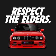 Shop BMW - Respect The Elders bmw t-shirts designed by rizadeli as well as other bmw merchandise at TeePublic. Suv Bmw, Bmw E30 M3, Bmw S, Bmw Alpina, Maserati, Ferrari, Bugatti, Bmw X5 F15, Latest Bmw