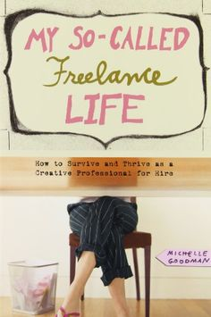 Buy My So-Called Freelance Life: How to Survive and Thrive as a Creative Professional for Hire by Michelle Goodman and Read this Book on Kobo's Free Apps. Discover Kobo's Vast Collection of Ebooks and Audiobooks Today - Over 4 Million Titles! Books To Read, My Books, Entrepreneur, Web Design Studio, Find Work, Guide Book, Creative, This Book, Survival