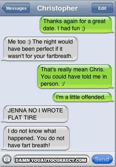 auto-not-correct. awkward turtle moment...flat tire turned into fartbreath lol LC
