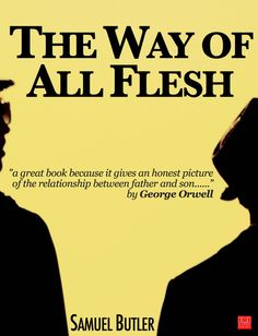 The Way of All Flesh(1903) is a semi-autobiographical novel by Samuel Butler that attacks Victorian-era hypocrisy. Written between 1873 and 1884, it traces fou