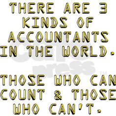 There are 3 kinds of accounts in the world: those who can count and those who can't. This funny accountant gift makes a great Christmas or birthday present for any bookkeeper with a sense of humor.