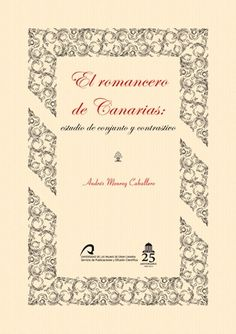 El romancero de Canarias: estudios de conjunto y contrastivo / Andrés Monroy Caballero. http://absysnetweb.bbtk.ull.es/cgi-bin/abnetopac01?TITN=510883