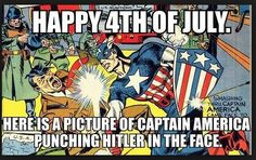 Happy Fourth of July!! Side note- the creators of Captain America received death threats from the Nazis in WWII because of this picture.