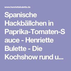 Spanische Hackbällchen in Paprika-Tomaten-Sauce - Henriette Bulette - Die Kochshow rund um Hackbällchen, Frikadelle und Co.