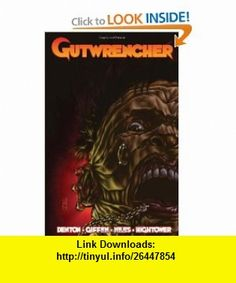 Gutwrencher GN (9781600109362) Shannon Eric Denton, Keith Giffen, Steve Niles, Anthony Hightower , ISBN-10: 1600109365  , ISBN-13: 978-1600109362 ,  , tutorials , pdf , ebook , torrent , downloads , rapidshare , filesonic , hotfile , megaupload , fileserve