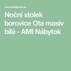 Noční stolek borovice Ota masiv bílá - AMI Nábytok Bedroom, Bedrooms, Dorm Room, Dorm