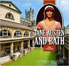Jane Austen and Bath. By Terry Townsend. Halsgrove, April 21, 2015. 144 p. EA.