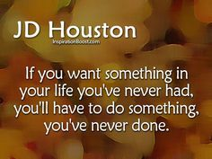 To have something you've never had......