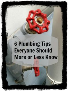6 Plumbing Tips Everyone Should Know:  Our focus is plumbing this week. Here is a great, quick list of basic plumbing knowledge that every homeowner should know.  Taking a few cautionary steps now could save you big bucks on repairs later.