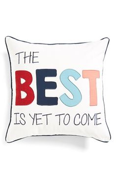 Levtex 'The Best Is Yet to Come' Accent Pillow available at #Nordstrom