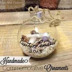 Handmade Commemorative Ornaments. Perfect DIY Christmas gifts to remember family vacations and special trips.