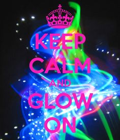 KEEP CALM AND GLOW ON. Another original poster design created with the Keep Calm-o-matic. Buy this design or create your own original Keep Calm design now. Glow Run, Blue Butterfly Wallpaper, Party Quotes, Keep Calm Quotes, Neon Party, New Backgrounds, Neon Glow, Neon Signs, Ministry