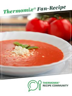 Fresh tomato soup by monicaih. A Thermomix <sup>®</sup> recipe in the category Soups on www.recipecommunity.com.au, the Thermomix <sup>®</sup> Community.