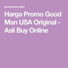 Harga Promo Good Man USA Original - Asli Buy Online