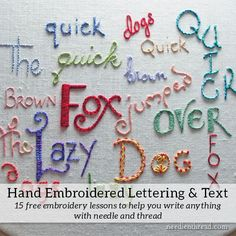 Hand Embroidery: Lettering and Text Index – 15 free embroidery lessons with step-by-step instructions to help you write anything with needle & thread! Hand Embroidery Letters, Crewel Embroidery Kits, Hardanger Embroidery, Learn Embroidery, Embroidery Fonts, Hand Embroidery Designs, Embroidery Patterns, Embroidery Blanks, Embroidery Thread
