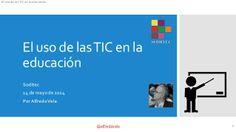 El uso de las TIC en la educación by Alfredo Vela Zancada via slideshare
