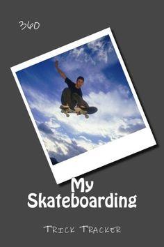 "(6"" x 9"" w/Glossy Cover Finish) My Skateboarding: Trick Tracker 360 (Cover Colors 360) (V... https://www.amazon.com/dp/1535067446/ref=cm_sw_r_pi_dp_I1MExbMKMP510"