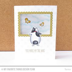 You Make My Tail Wag (front) by Torico - Cards and Paper Crafts at Splitcoaststampers Z Cards, Kids Cards, Cute Cards, Mft Stamps, Animal Cards, Cards For Friends, Watercolor Cards, Clear Stamps, Making Ideas