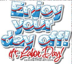Labor Day Pictures, Images, Graphics, Comments and Photo Quotes