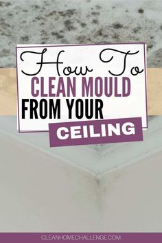 How To Remove Mould From Your Ceiling Bathtub Cleaning Tips, Shower Cleaner, Household Cleaners, Laundry In Bathroom, Diy Cleaning Products, Clean House, How To Remove, Challenges, Messages