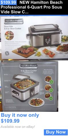 Small Kitchen Appliances: New Hamilton Beach Professional 6-Quart Pro Sous Vide Slow Cooker BUY IT NOW ONLY: $109.99