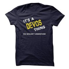 IT IS A DEVOS THING. - #loose tee #college hoodie. GET IT => https://www.sunfrog.com/No-Category/IT-IS-A-DEVOS-THING.html?68278