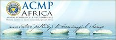 2012 ACMP Africa Conference: 'Innovative Pathways to Meaningful Change. Pathways, Conference, November, Africa, Events, Change, November Born, Paths, Afro