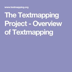 The Textmapping Project - Overview of Textmapping
