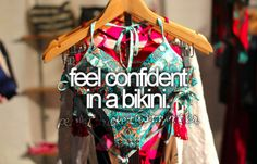 feel confident in a bikini.